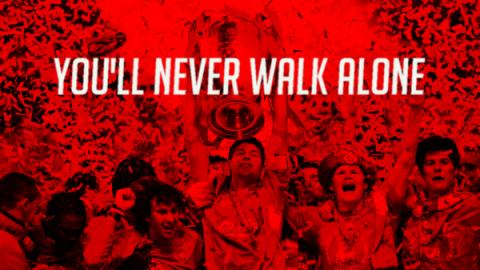'You'll never walk alone': una de las frases mas populares del mundo del deporte
